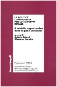 Book La politica comunitaria per lo sviluppo rurale. Il modello organizzativo della Regione Campania