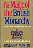 img - for The magic of the British monarchy book / textbook / text book