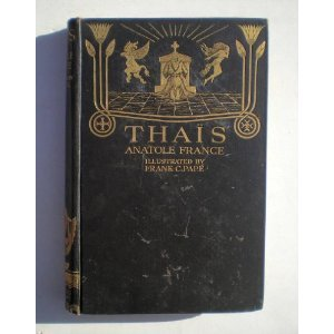 Thais / by Anatole France (pseud.). A translation by Robert B. Douglas. With illustrations and decorations by Frank C. Pape (Thais France)