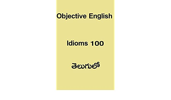 Amazon com: Objective English - Idioms 100 తెలుగులో