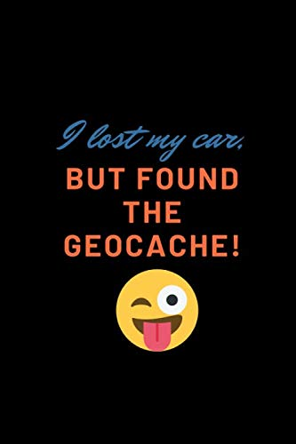 Found the Geocache: Notebook Journal Notepad Log for Geocache / Geocaching Hobbyists and Enthusiasts.