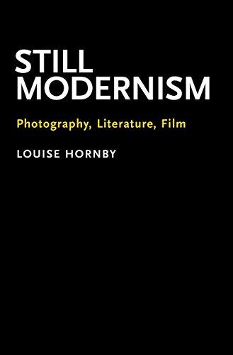 Still Modernism: Photography, Literature, Film por Louise Hornby