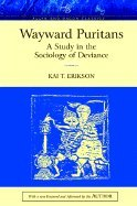 Wayward Puritans: A Study in the Sociology of Deviance [Allyn and Bacon Classics] [With a new Foreword & Afteword by