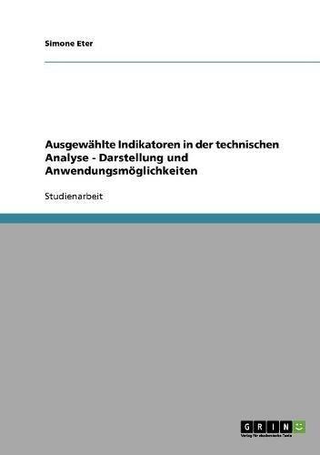Ausgewählte Indikatoren in der technischen Analyse - Darstellung und Anwendungsmöglichkeiten Taschenbuch – 26. September 2007 Simone Eter GRIN Verlag 3638782018 Einzelne Wirtschaftszweige