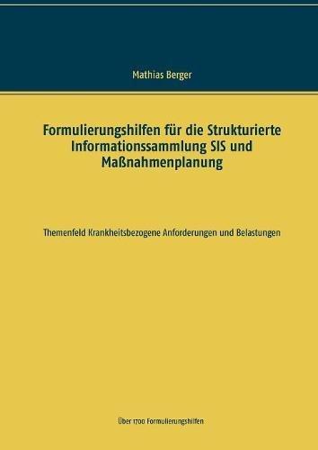 Formulierungshilfen für die Strukturierte Informationssammlung SIS und Maßnahmenplanung: Themenfeld krankheitsbezogene Anforderungen und Belastungen