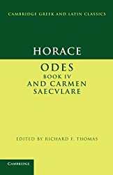 Horace: Odes IV and Carmen Saeculare (Cambridge Greek and Latin Classics)