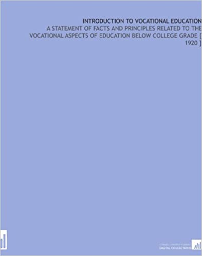 Ebooks kostenloser Download für iPad Introduction to Vocational Education: A Statement of Facts and Principles Related to the Vocational Aspects of Education Below College Grade [ 1920 ] PDF CHM