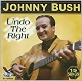 Undo Right by Bush, Johnny (2011) Audio CD