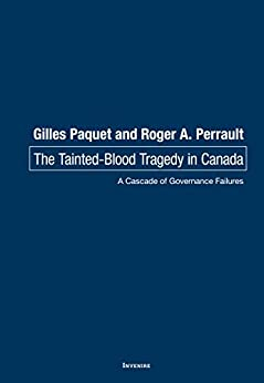 The Tainted Blood Tragedy: A Cascade of Governance Failures by [Paquet, Gilles, Perrault, Rober]