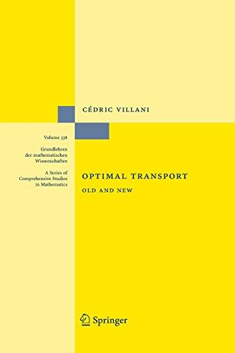 Optimal Transport: Old and New (Grundlehren Der Mathematischen Wissenschaften (Springer Hardcover))