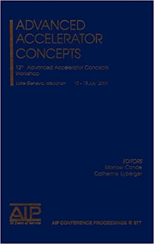 Advanced accelerator concepts 12th advanced accelerator concepts advanced accelerator concepts 12th advanced accelerator concepts workshop aip conference proceedings accelerators beams and instrumentations 2006th fandeluxe Images