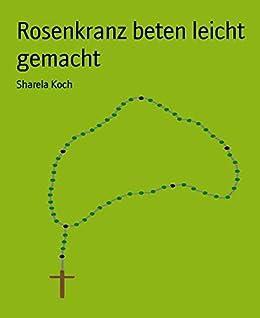 rosenkranz beten leicht gemacht (german edition)  der rosenkranz beten #10