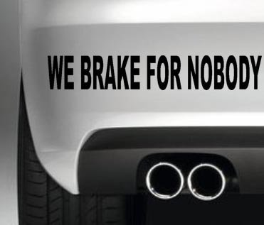 Amazon Com We Brake For Nobody Style 2 Decal Vinyl Sticker Jdm Euro