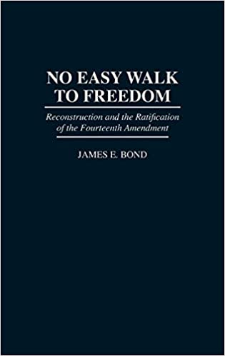 No Easy Walk To Freedom Reconstruction And The Ratification Of The