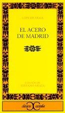 El Acero de Madrid (Clasicos Castalia) (Spanish Edition)