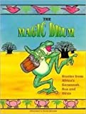 img - for The Magic Drum: Stories from Africa's Savannah, Sea, and Skies book / textbook / text book