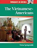 The Vietnamese-Americans, Tricia Springstubb, 1560069643