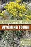 Rangeland Plants: Wyoming Tough