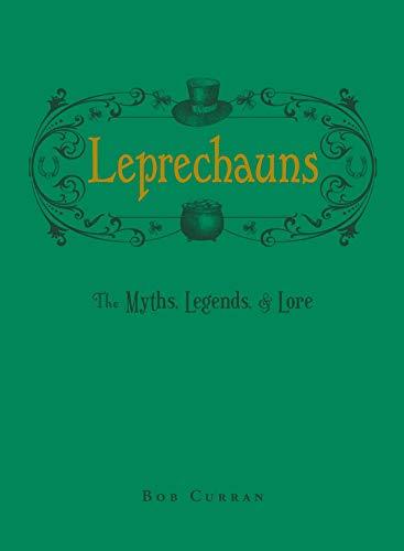 Leprechauns: The Myths, Legends, & Lore