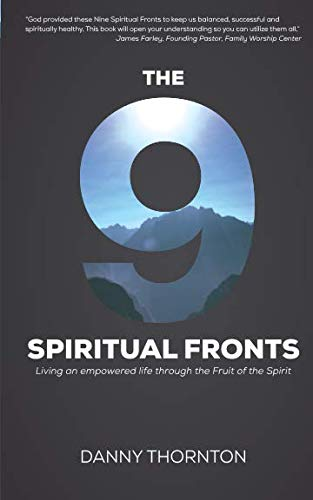The Nine Spiritual Fronts: Living an empowered life through the Fruit of the Spirit
