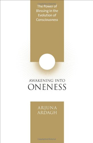 Download Awakening into Oneness: The Power of Blessing in the Evolution of Consciousness pdf epub