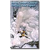 An Ice Climber's Guide to Northern New England