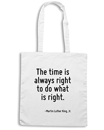 Speed Shirt Borsa Shopper Bianca CIT0220 THE TIME IS ALWAYS RIGHT TO DO WHAT IS RIGHT