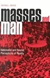 Masses and Man : Nationalist and Fascist Perceptions of Reality, Mosse, George L., 0814318959