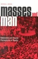 Masses and Man: Nationalist and Fascist Perceptions of Reality