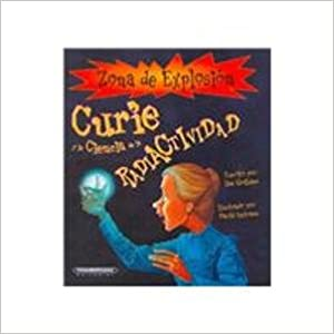 Descargar Libros Ebook Curie Y Las Ciencia De La Radioactividad/curie And The Science Of Radioactivity PDF Gratis Descarga