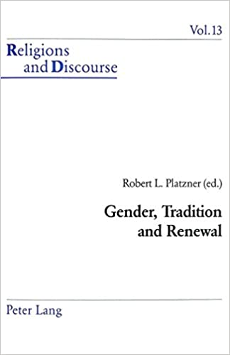 Download Gender, Tradition and Renewal (Religions and Discourse) PDF