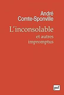 L'inconsolable : et autres impromptus, Comte-Sponville, André