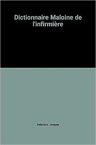 Téléchargement de livre électronique longue distance Dictionnaire Maloine de l'infirmière by Jacques Delamare 222402293X en français CHM