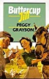 img - for Buttercup Jill by Peggy Grayson (1998-07-01) book / textbook / text book