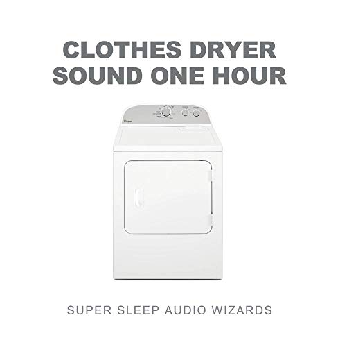 Clothes Dryer Sound (for Sleep, Relaxation) One Hour CD