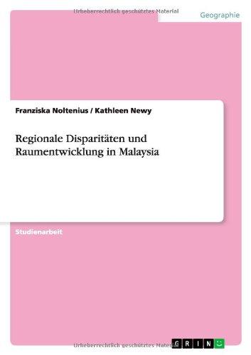 Regionale Disparitäten und Raumentwicklung in Malaysia (German Edition) pdf epub