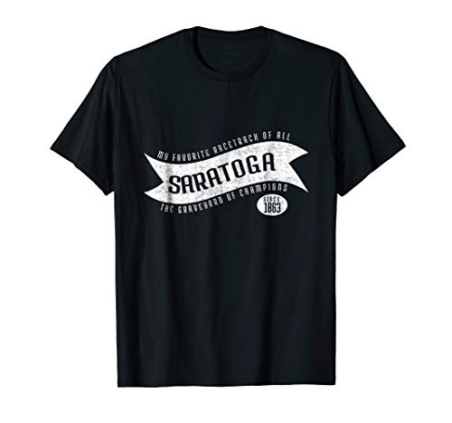 - Saratoga Race Fan, The Graveyard of Champions Shirt