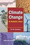 Climate Change: A Holistic View