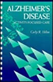 Alzheimer's Disease : Activity-Focused Care, Hellen, Carly R., 1563720183