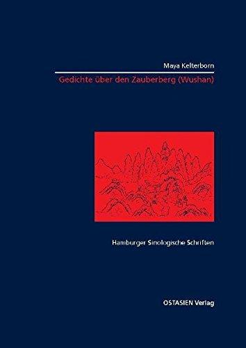 Gedichte über den Zauberberg (Wushan) (Hamburger Sinologische Schriften) (Chinesisch) Taschenbuch – 15. April 2008 Maya Kelterborn OSTASIEN Verlag 3940527025 China