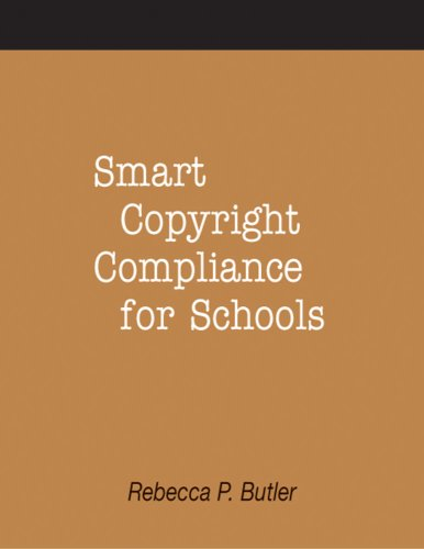 Smart Copyright Compliance For Schools: A How-To-Do-It Manual (How To Do It Manuals)