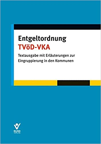Entgeltordnung Tvöd Vka Textausgabe Mit Erläuterungen Zur