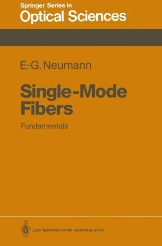 Single-Mode Fibers: Fundamentals (Springer Series in Optical Sciences) (Volume 57)