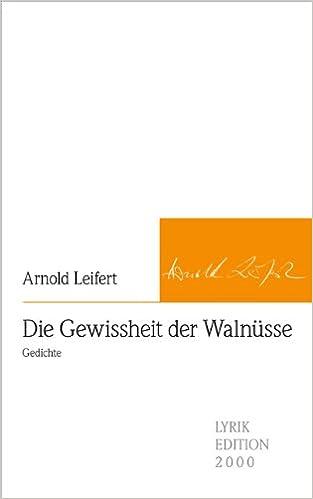 Die Gewissheit Der Walnüsse Gedichte Amazonde Arnold