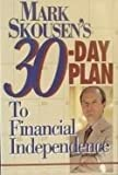 Mark Skousen's Thirty-Day Plan to Financial Independence, Mark Skousen, 0895264781
