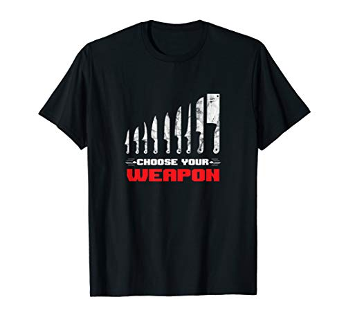 Choose Your Weapon Awesome Culinary Chef Chefs Knife T-Shirt (Dick Knife 10' Chefs)
