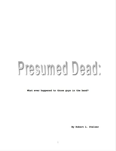 Dead Guys Rock - Presumed Dead: Whatever happened to those guys in the band?