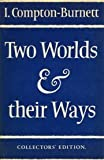 Two Worlds and Their Ways, Ivy Compton-Burnett, 0575026103