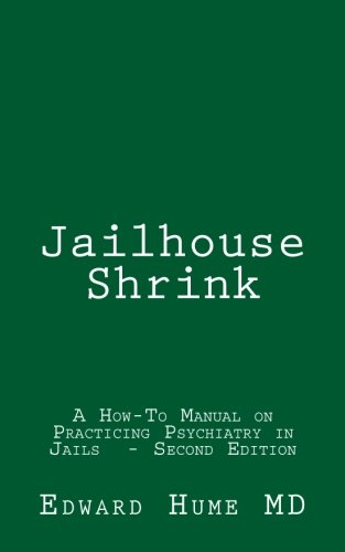 Jailhouse Shrink: A How-To Manual on Practicing Psychiatry in Jails