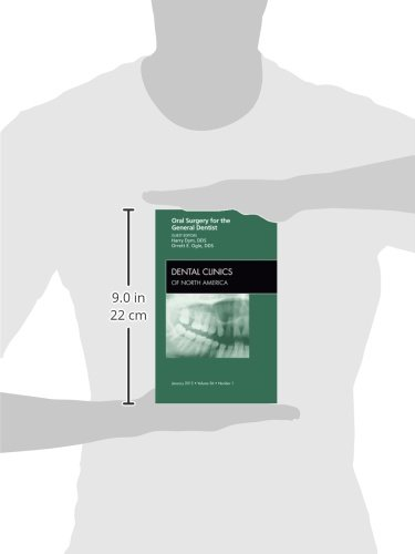 Oral Surgery for the General Dentist, An Issue of Dental Clinics (The Clinics: Dentistry)
